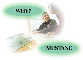Mustang Merchant System's purpose is to assist you with that Just Better Credit Card Processing Service.